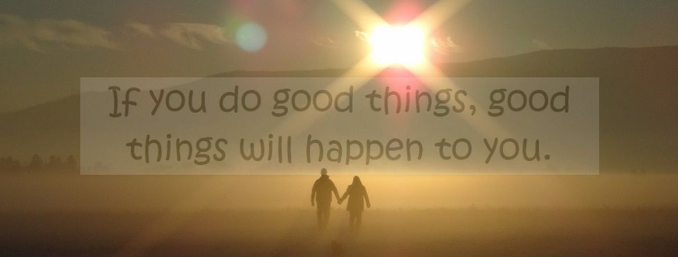 When-you-do-good-things-good-things-happen-to-you-spiritual-principle-980