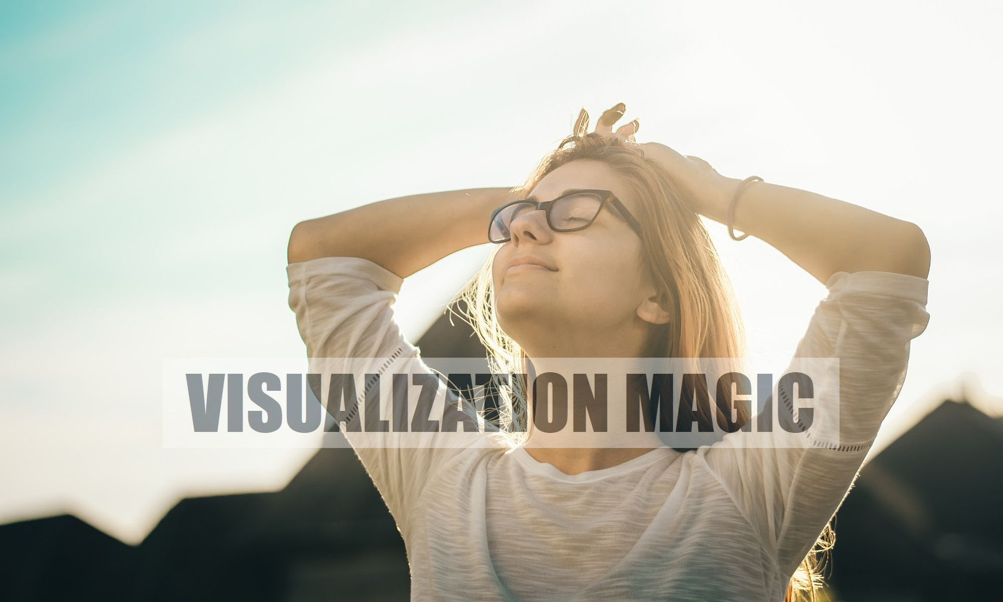 How-to-use-visualization-magic-imagination-to-materialize-events-2000