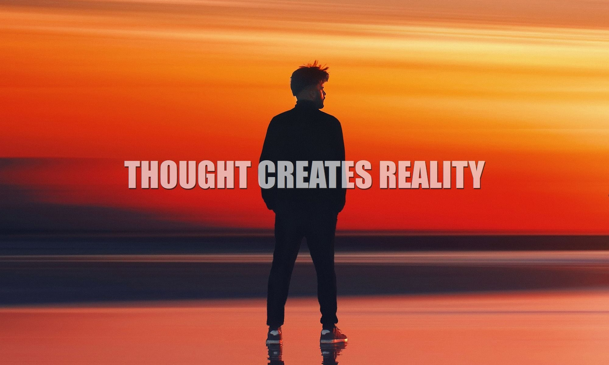 thought-creates-reality-how-your-thoughts-create-physical-reality-everything-099-2000