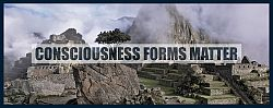 Consciousness-forms-matter-creates-reality-peru-250