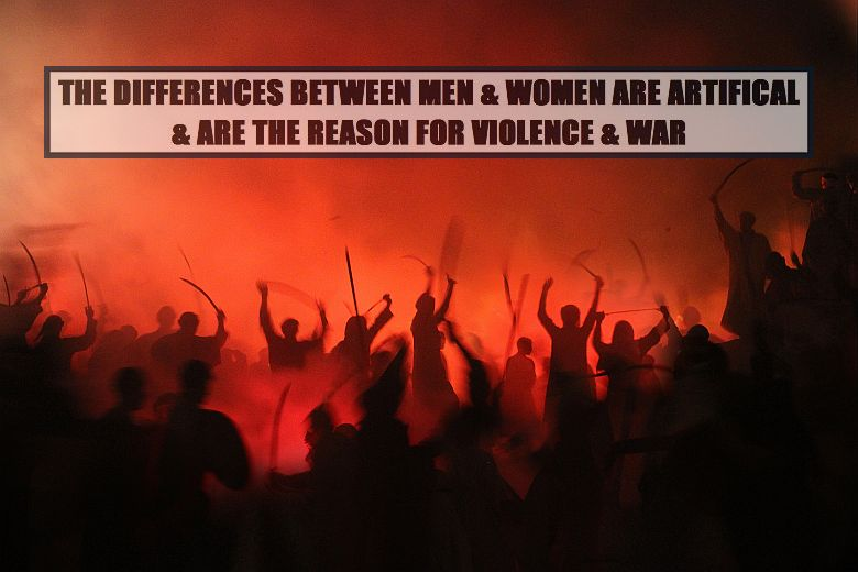 men-women-are-the-same-the-cause-of-violence-war-terrorism-crime-cruelty-humanity-780
