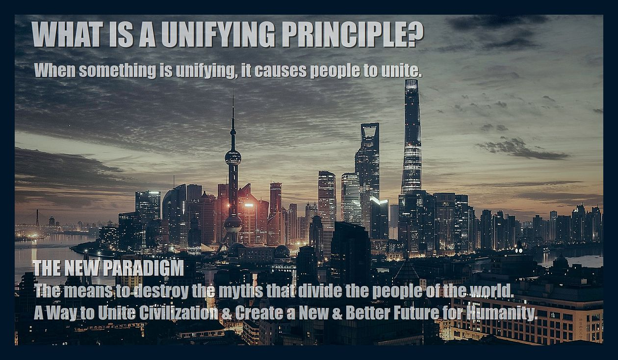 What-is-a-unifying-principle-a-way-to-unite-civilization-create-a-new-better-future-for-humanity-b-1200