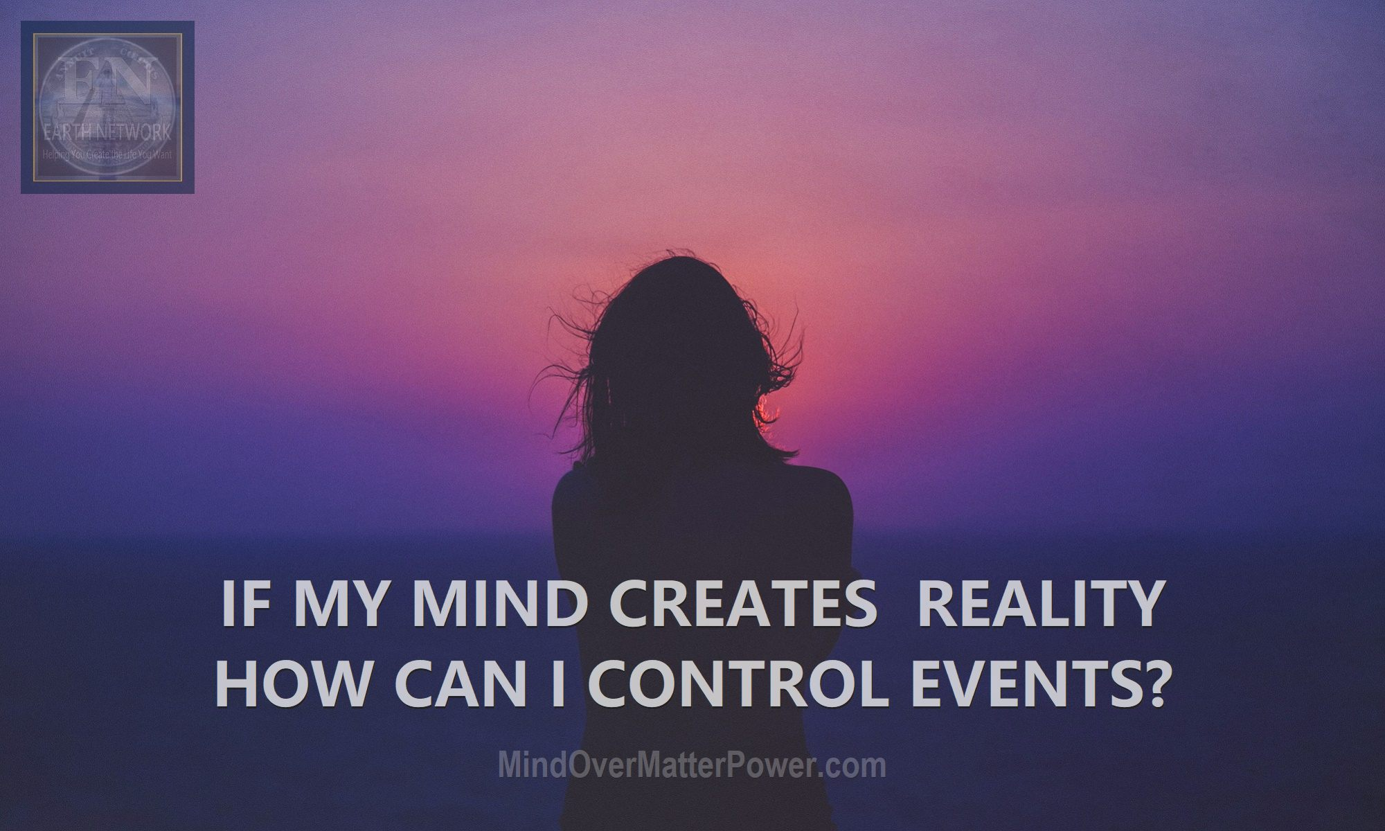 how-does-my-mind-create-physical-reality-can-i-use-my-mental-power-to-manipulate-control-change-events-life-everything-thoughts-feature-image