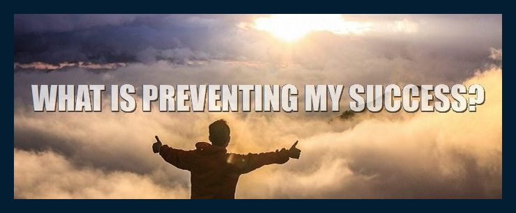what-is-preventing-my-success-what-is-stopping-me-the-problem-the-solution-you-need-to-know-740