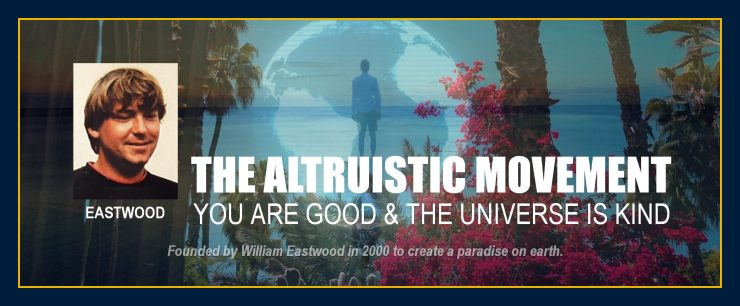 William Eastwood founded the Altruistic Movement.