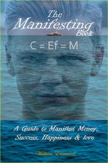 manifesting-book-manifesting-ebooks-manifest-money-success-happiness-love-William-Eastwood-metaphysics-