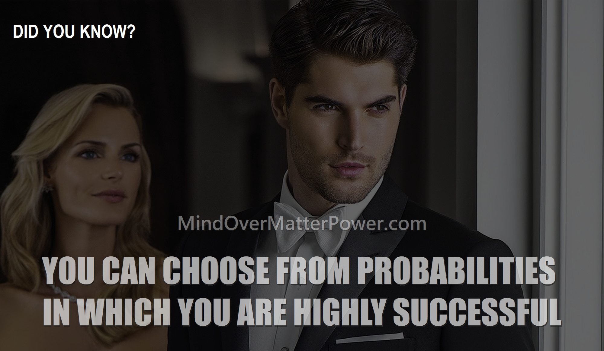 SUCCESSFUL PEOPLE DEPICT HOW mind-over-matter-power-manifesting-probabilities-how-to-manifest-probable-other-alternate-self-image-self-esteem-confidence-success
