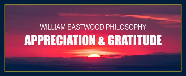 Metaphysics appreciation gratitude manifesting mind over matter William Eastwood practical life philosophy