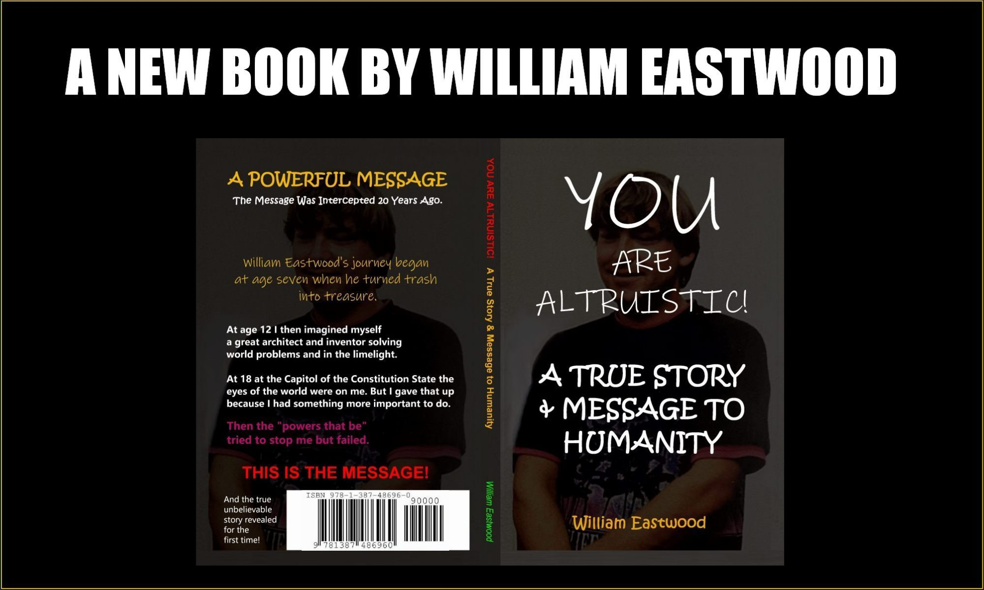 A contemporary prophet and his message for humanity revealed for the first time. Is William Eastwood the Dragon Slayer? The government tried to stop him but failed.